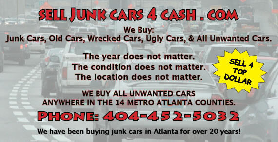 sell junk cars for cash, junk, junk cars, junk car, abandoned car, abandoned cars, abandoned vehicles, junk truck, junk trucks, sell junk cars, buy junk cars, sell junk cars in Atlanta, buy junk cars in Atlanta, recycle cars, car recycler, scrap cars, salvage car, salvage cars, junk cars for cash, cash for junk cars, cash for junk, cash junk, junk cash, junk car for cash in Atlanta, junk car removal, remove junk car, remove junk cars, wrecked cars, sell wrecked cars, burned out car, bad motor, bad transmission, sell old cars,w yard, Atlanta towing, Atlanta towing automotive, Atlanta towing companies, Atlanta towing service, Atlanta towing vehicle, Atlanta towing yard,